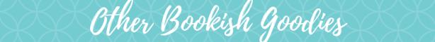 Bookish Goodies
